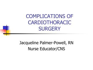 COMPLICATIONS OF CARDIOTHORACIC SURGERY