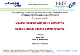 Optical Access and Metro Networks Module  6 (temp).  Passive optical networks