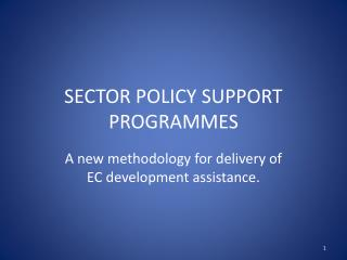 SECTOR POLICY SUPPORT PROGRAMMES