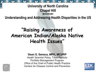 University of North Carolina  Chapel Hill MHCH/PUBH Understanding and Addressing Health Disparities in the US