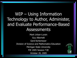 Mark Urban-Lurain Guy Albertelli Gerd Kortemeyer Division of Science and Mathematics Education