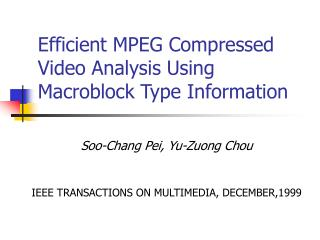 Efficient MPEG Compressed Video Analysis Using Macroblock Type Information