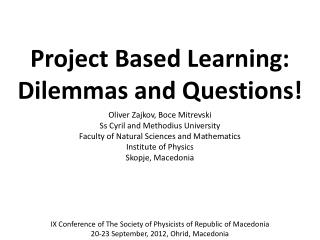 Project Based Learning: Dilemmas and Questions!