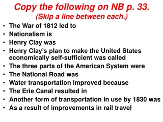 Copy the following on NB p. 33. Skip a line between each.