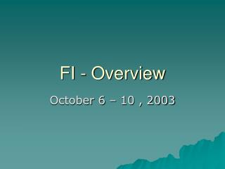 FI - Overview