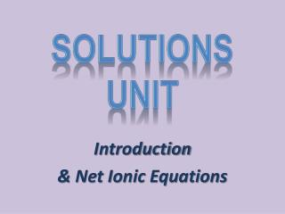 Introduction  & Net Ionic Equations