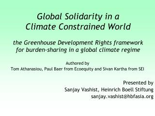 Authored by  Tom Athanasiou, Paul Baer from Ecoequity and Sivan Kartha from SEI