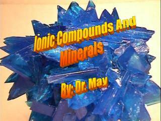 Ionic Compounds And Minerals