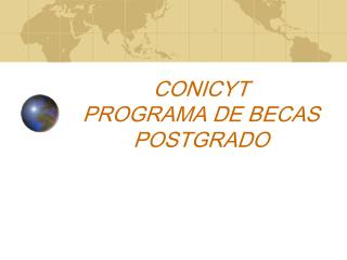 CONICYT PROGRAMA DE BECAS POSTGRADO