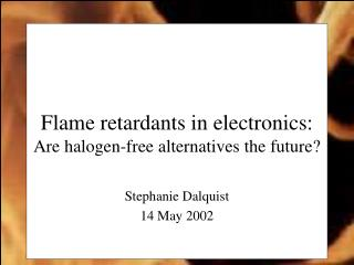 Flame retardants in electronics:  Are halogen-free alternatives the future?