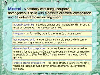 inorganic  - not formed by organic chemistry (e.g., sugars, etc.)