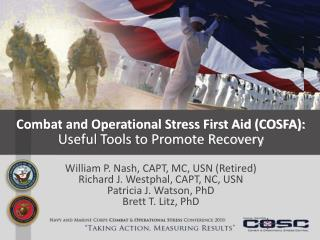 Combat and Operational Stress First Aid (COSFA):  Useful Tools to Promote Recovery