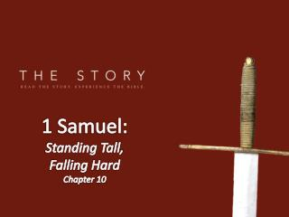 1 Samuel: Standing Tall, Falling Hard Chapter 10