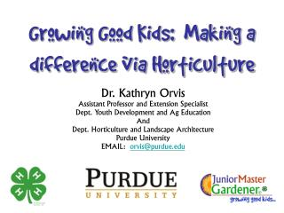 Growing Good Kids:  Making a difference via Horticulture