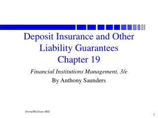 Deposit Insurance and Other Liability Guarantees Chapter 19