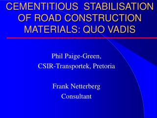 CEMENTITIOUS  STABILISATION OF ROAD CONSTRUCTION MATERIALS: QUO VADIS