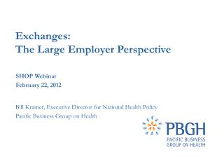Exchanges: The Large Employer Perspective Purchaser