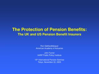 The Protection of Pension Benefits: The UK and US Pension Benefit Insurers