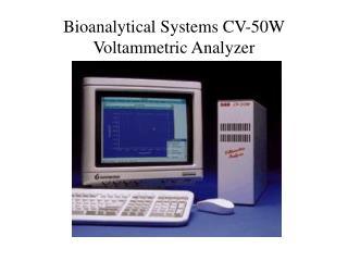 Bioanalytical Systems CV-50W Voltammetric Analyzer