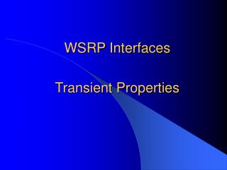 WSRP Interfaces Transient Properties