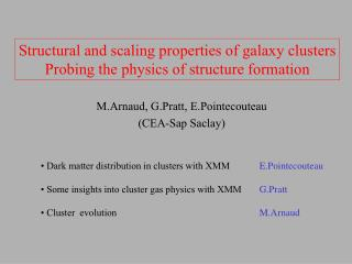 Structural and scaling properties of galaxy clusters Probing the physics of structure formation