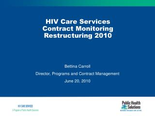 HIV Care Services Contract Monitoring  Restructuring 2010