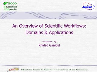 An Overview of Scientific Workflows: Domains & Applications