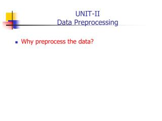 UNIT-II Data Preprocessing