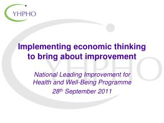 Implementing economic thinking to bring about improvement