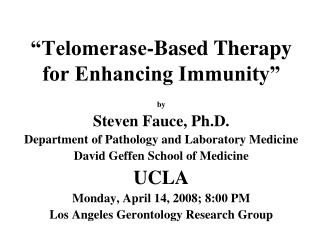 """Telomerase-Based Therapy for Enhancing Immunity"""