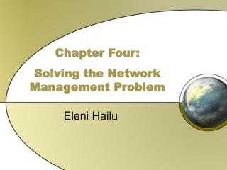 Chapter Four: Solving the Network Management Problem