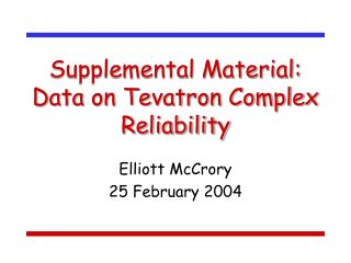 Supplemental Material: Data on Tevatron Complex Reliability