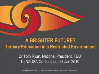 A BRIGHTER FUTURE? Tertiary Education in a Restricted Environment