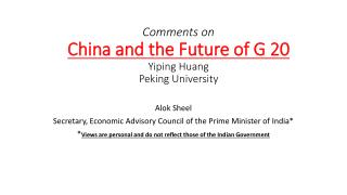Comments on  China and the Future of G 20 Yiping  Huang Peking University