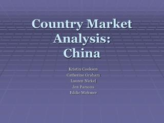 Country Market Analysis:   China
