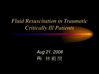 Fluid Resuscitation in Traumatic Critically Ill Patients
