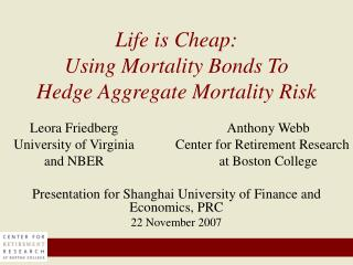 Life is Cheap:   Using Mortality Bonds To  Hedge Aggregate Mortality Risk