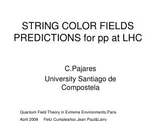 STRING COLOR FIELDS PREDICTIONS for pp at LHC