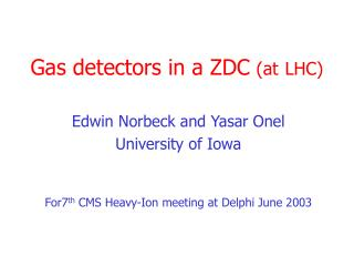 Gas detectors in a ZDC  (at LHC)