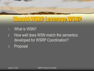 Should WSRP Leverage WSN?