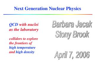 Next Generation Nuclear Physics