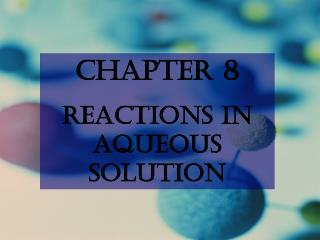 Chapter 8 Reactions in Aqueous Solution