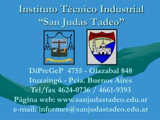 "Instituto Técnico Industrial ""San Judas Tadeo"""
