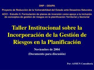 Taller Institucional sobre la Incorporación de la Gestión de Riesgos en la Planificación