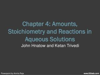 Chapter 4: Amounts, Stoichiometry and Reactions in Aqueous Solutions
