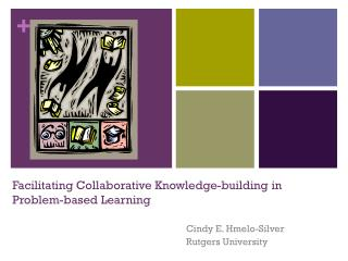Facilitating Collaborative Knowledge-building in Problem-based Learning