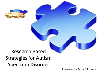Research Based Strategies for Autism Spectrum Disorder