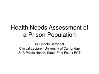 Health Needs Assessment of a Prison Population