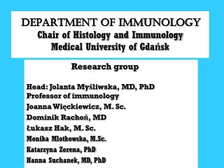 DEPARTMENT OF IMMUNOLOGY Chair of Histology and Immunology Medical University of Gdańsk