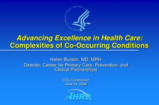 Advancing Excellence in Health Care:  Complexities of Co-Occurring Conditions